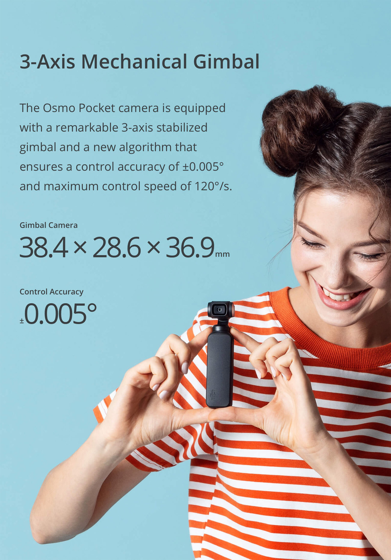 Osmo Pocket 3-Axis Mechanical Gimbal Banner showing a girl holding the product between her fingers with text that reads: The Osmo Pocket camera is equipped with a remarkable 3-axis stabilized gimbal and a new algorithm that ensures a control accuracy of plus-or-minus 0.005 degrees and maximum control of speed of 120 degrees a second.