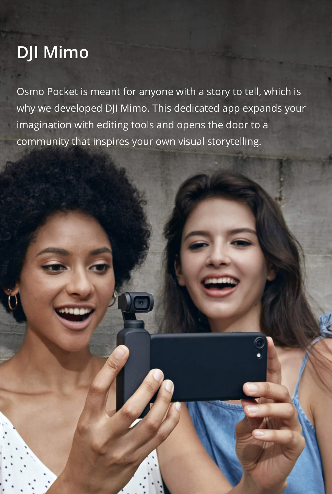 DJI Mimo banner with two women, one holds the Osmo Pocket connected to her smartphone. There is text that reads: Osmo Pocket is meant for anyone with a story to tell, which is why we developed DJI Mimo. This dedicated app expands your imagination with editing tools and opens the door to a community that inspires your own visual storytelling.