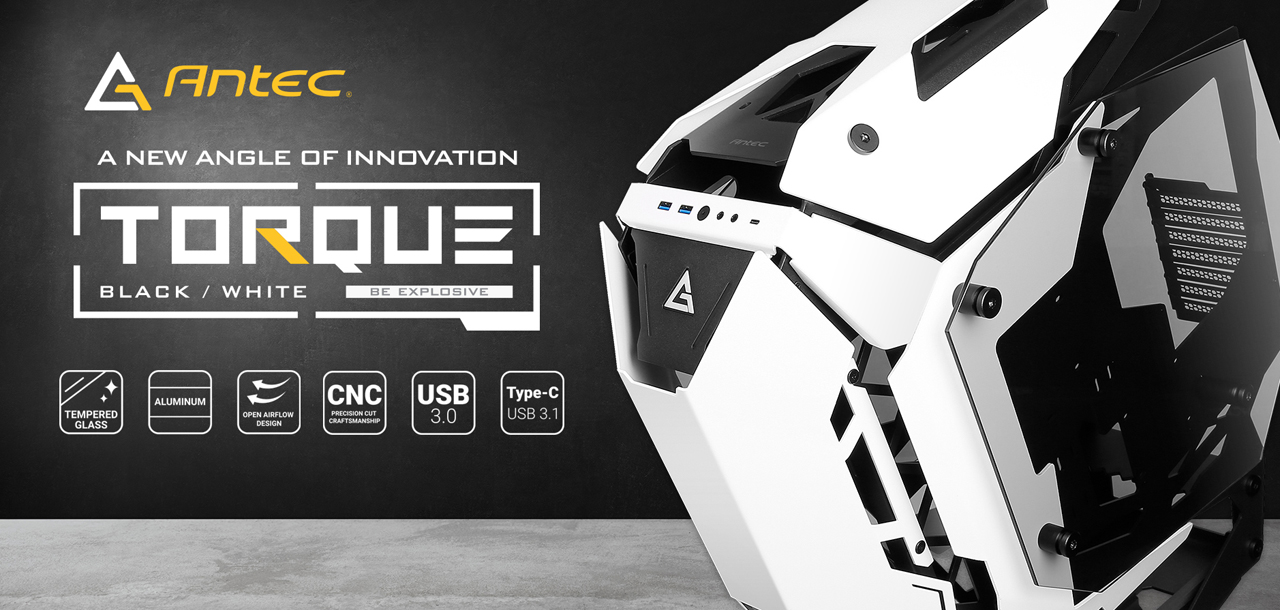 Antec Banner Showing the Torque Case Angled Down to the Left, Next to Text That Reads: A NEW ANGLE OF INNOVATION - TORQUE BLACK/WHITE - BE EXPLOSIVE. Also on the banner are graphics and text that indicate: Tempered Glass, Aluminum, Open Airflow Design, CNC, USB 3.0 and Type-C USB 3.1