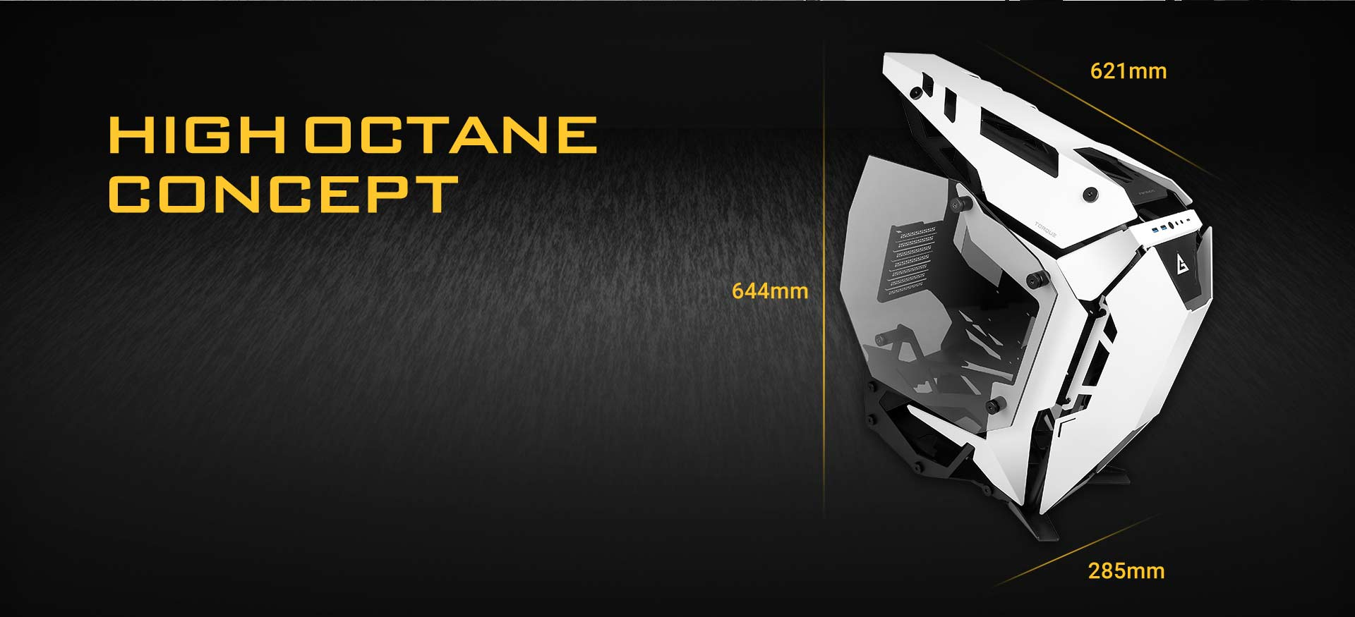 Antec Torque Angled Down to the Right with graphics and text indicating 644mm height, 285mm width and 621mm length. There is header text that reads: HIGH OCTANE CONCEPT