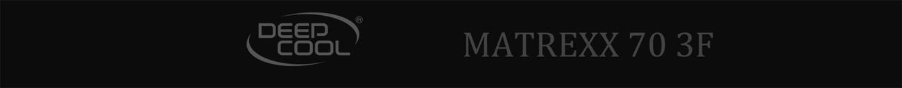 logo và văn bản deepcool có nội dung: MATREXX 70 3F