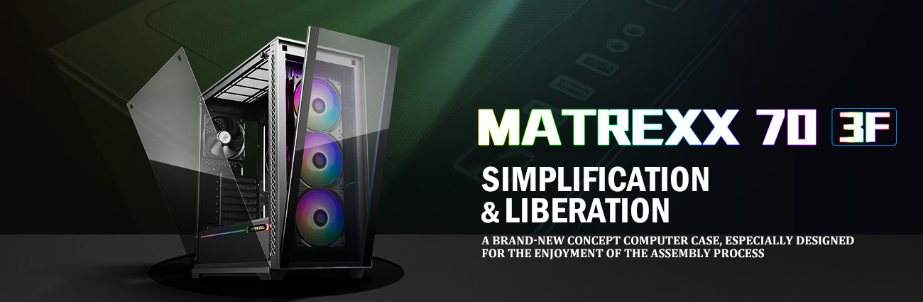 Vỏ MATREXX 70 3F hơi hướng về bên phải với mặt trước và mặt bên sắp ra.  Ngoài ra còn có văn bản có nội dung: SIMPLIFICATION & LIBERATION - Vỏ máy tính khái niệm hoàn toàn mới, được thiết kế đặc biệt để thưởng thức quá trình lắp ráp