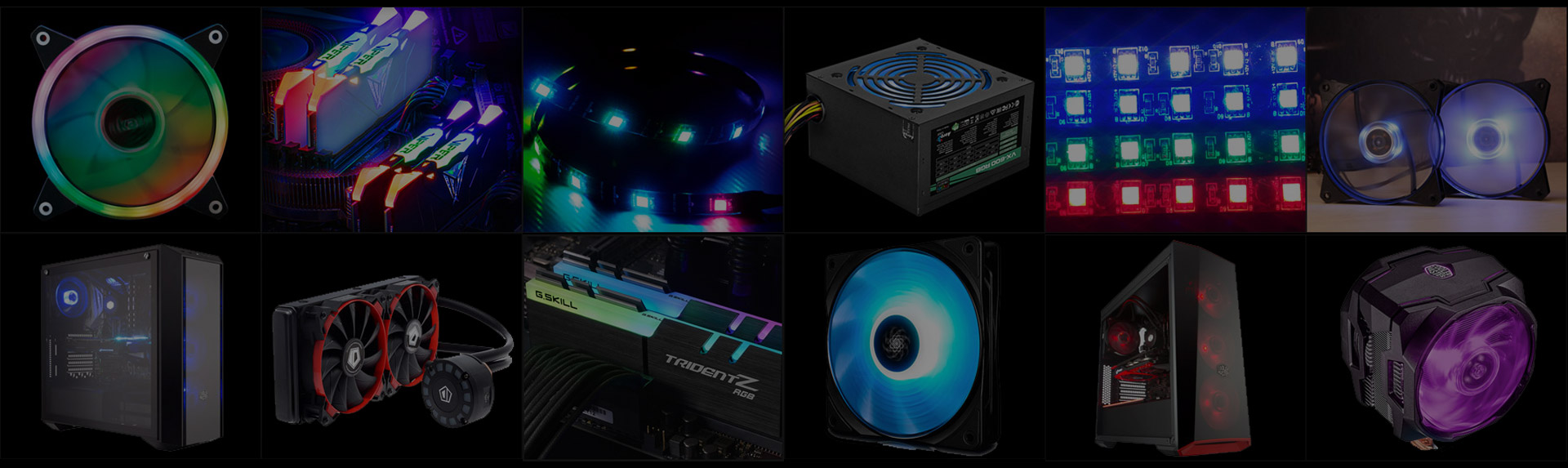 RGB lit devices such as: case fans, memory sticks, led strips, power supplies, cases, radiator coolers and CPU coolers