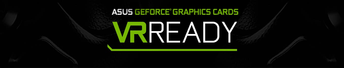ASUS GEFORCE GRAPHICS CARD VR READY banner