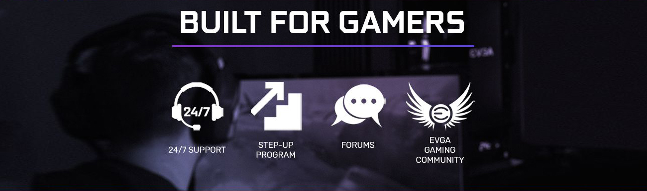 BUILT FOR GAMERS text along with text and icons for 24/7 support, step-up program, forums and EVGA GAMING COMMUNITY