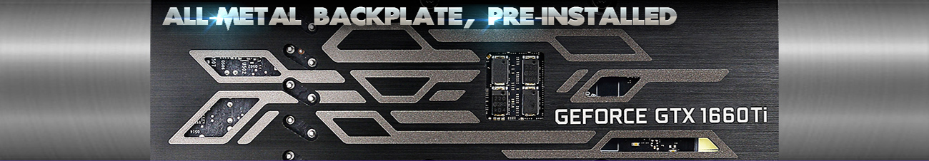 Back of the EVGA GeForce GTX 1660 Ti Graphics Card with Text That Reads: ALL-METAL BACKPLATE, PRE-INSTALLED