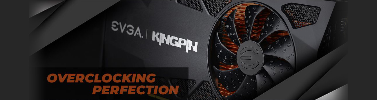 EVGA Kingpin Angled to the Left Next to Text That Reads: OVERCLOCKING PERFECTION