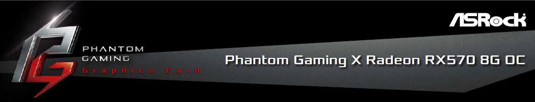ASRock Phantom Gaming X Radeon RX 570 DirectX 12 RX570 8G OC Video