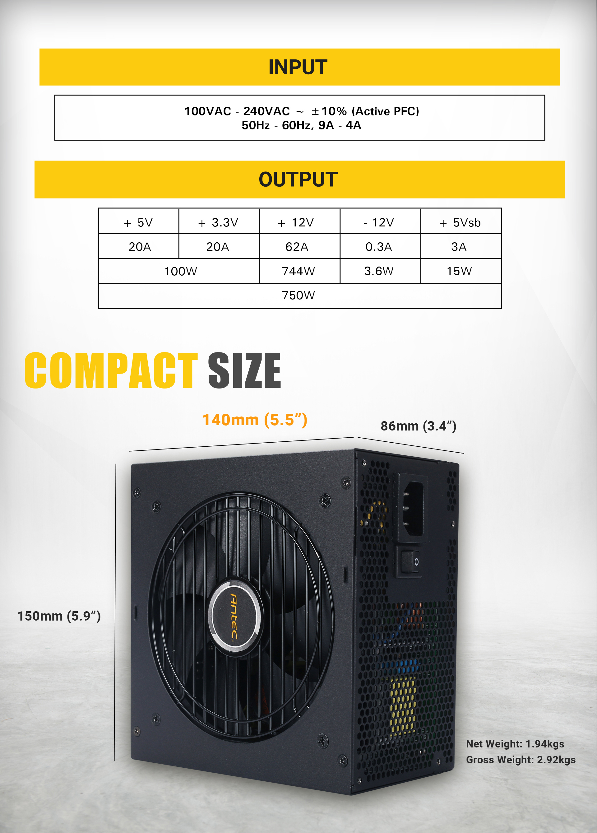 Input and Output Specs for the Antec NeoECO Power Supply Above the Power Supply Angled to the Left with Text and graphics indicating its compact size of 3.4 inches height, 5.5 inches width and 5.9 inch length, along with a net weight of 1.94kg and gross weight of 2.92kg
