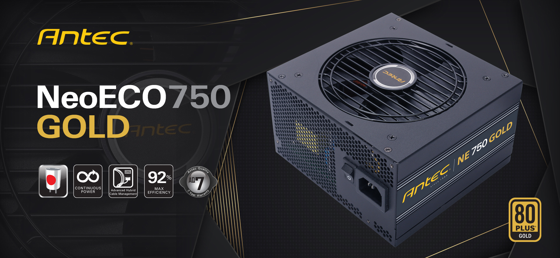 Antec Banner Showing the NeoECO 750 GOLD PSU Angled Down to the Right, Along with Graphics and Text that Indicate: Japanese-Made Capacitors, Continuous Power, Advanced Cable Management, 92% MAX EFICIENCY and AQ 7-YEAR WARRANTY