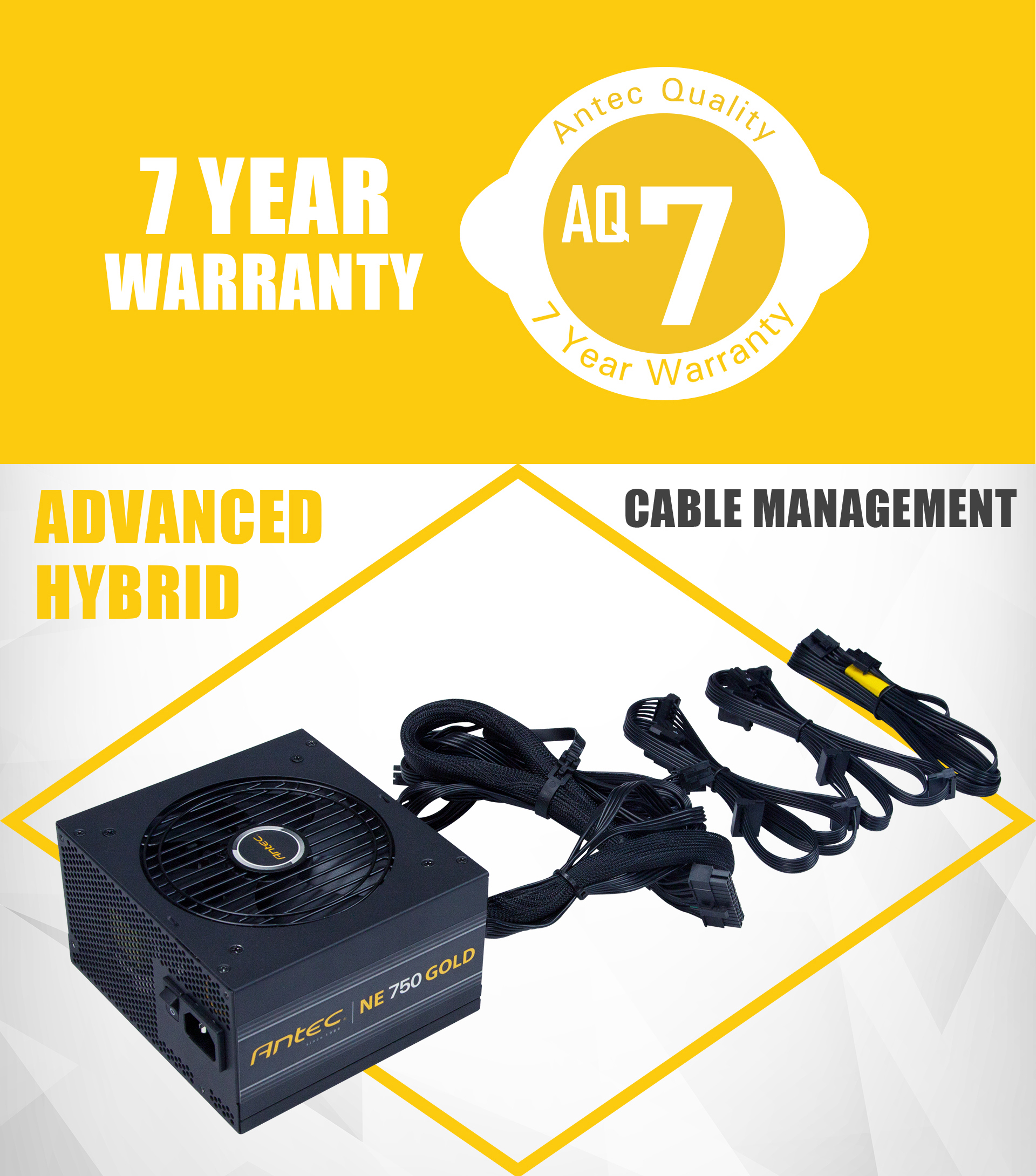 Antec Quality 7-Year Warranty Badge and text that reads: 7 YEAR WARRANTY. Below this is another banner with the Antec NeoECO Power Supply Angled Down to the Right Next to Its Cables and Text That Reads: ADVANCED HYBRID - CABLE MANAGEMENT