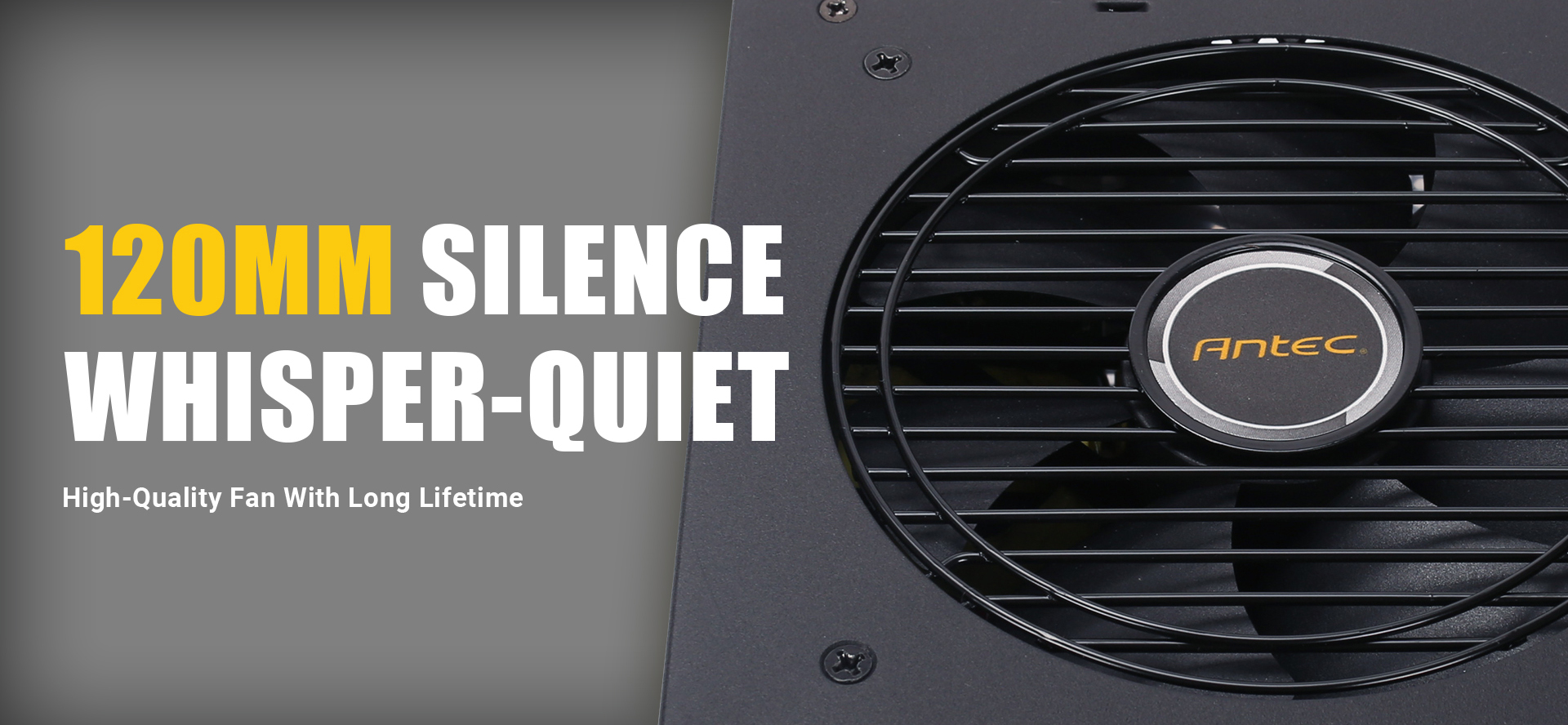 Closeup of the Antec NeoECO Power Supply's Fan, Next to Text That Reads: 120MM SILENCE WHISPER-QUIET - High-Quality Fan with a Long Lifetime