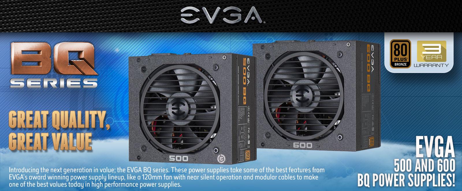 BQ Series EVGA 500 and 600 Power Supplies Main Banner