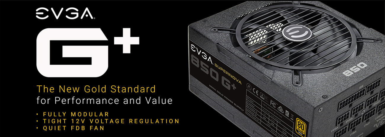 EVGA G+ 120-GP-0850-X1 PSU with text that reads: The New Gold Standard for Performance and Value - Fully Modular - Tight 12V Voltage Regulation - Quiet FDB Fan