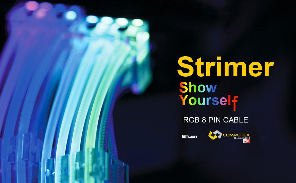 Strimer 8 Pins