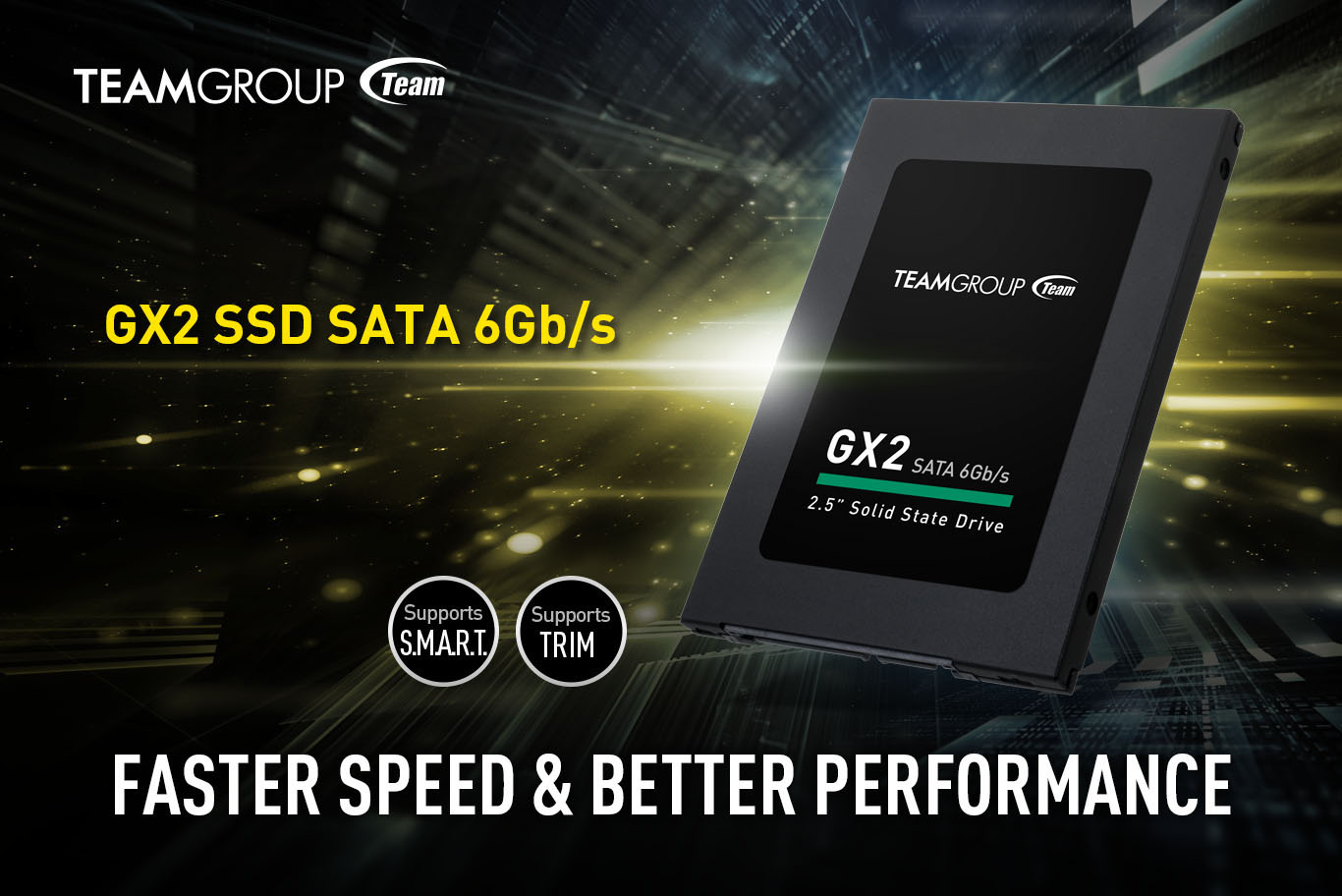 Team Group GX2 SSD SATA 6Gb/s banner showing the SSD standing up facing to the left, with text that reads: Supports S.M.A.R.T. and Supports TRIM - Faster Speed & Better Performance