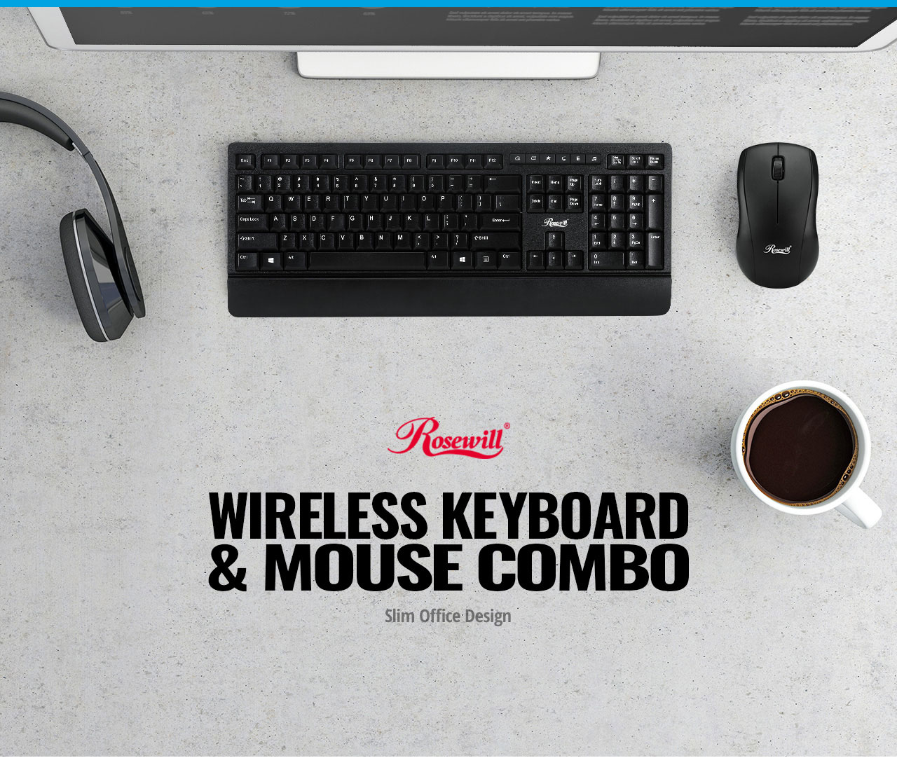 Overhead view of the Rosewill RKM-1000 keyboard and mouse on a granite desktop next to a cup of coffee, wireless headphones and a computer monitor. There is text that reads: WIRELESS KEYBOARD & MOUSE COMBO - Slim Office Design