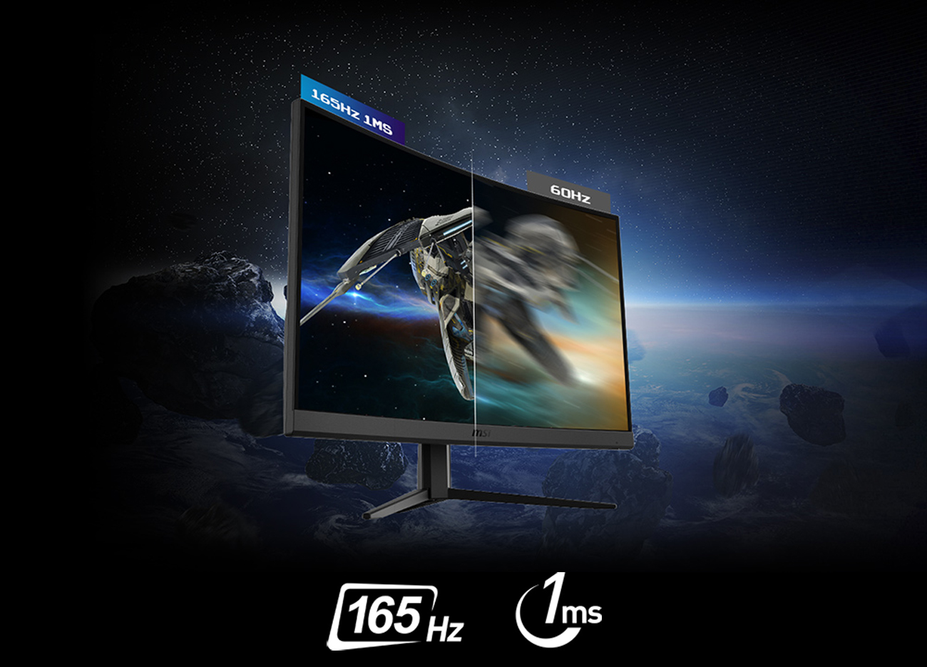 165HZ REFRESH RATE + 1MS RESPONSE TIME