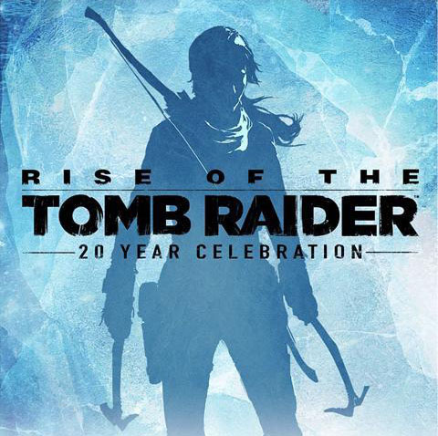 The Rise of the Tomb Raider:20 Year Celebration poster with Lara holding her weapons in both hands in the background.