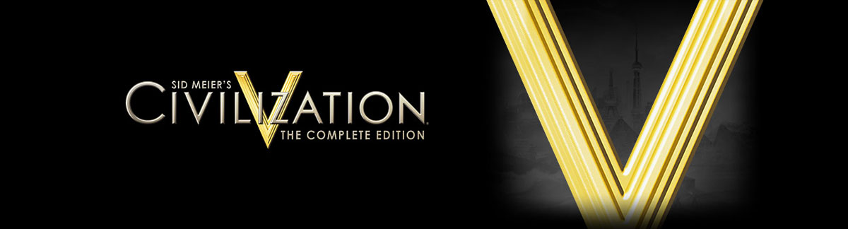 The Complete Civilization V Experience!