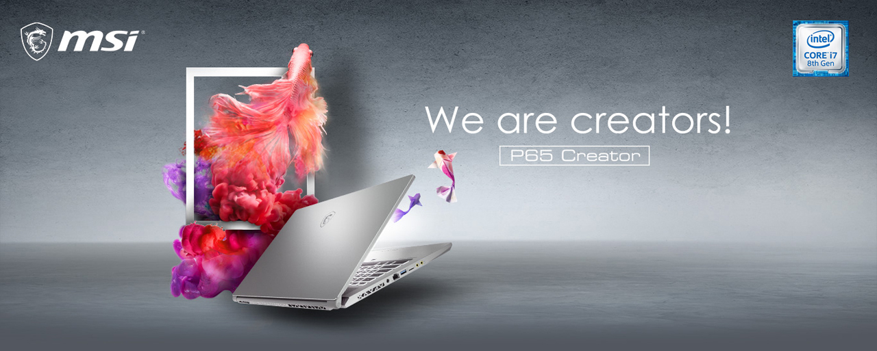 MSI P65 Laptop on the Gray Background. Next to It Is Text Reads: We are creators! P65 Creator