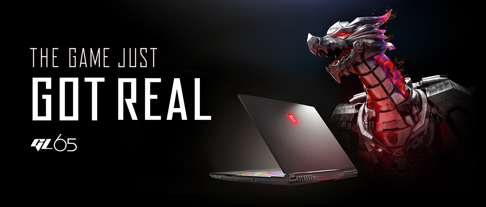 MSI GL65 Next to An Iron Dragon. The Text on Image Reads: THE GAME JUST GOT REAL - GL65