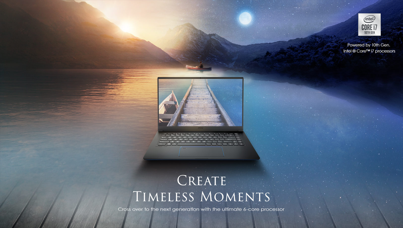 MSI Prestige 15 Lie on the Center. Background Fills in the Landscape of Sunset and Night Combination. Right Top There's Intel Core i7 10th Gen's logo. The Text on Image Reads: CREATE TIMELESS MOMENTS - Cross Over the Next Generation with the Ultimate 6-core Processor.