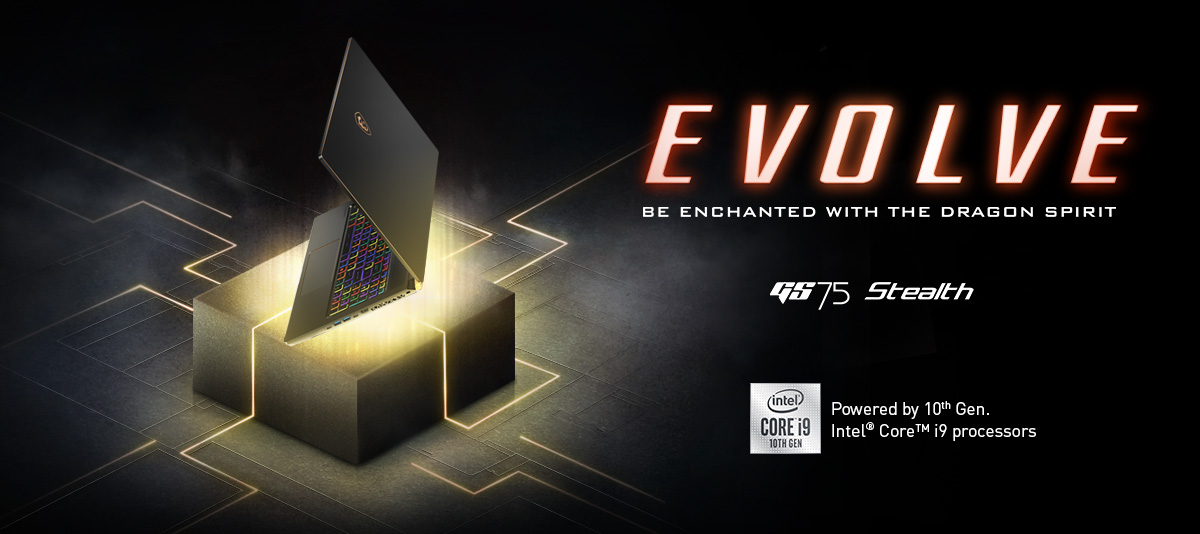 Hero Image: The text says: EVOLVE - BE ENCHANTED WITH THE DRAGON SPIRIT. GS75 Stealth.