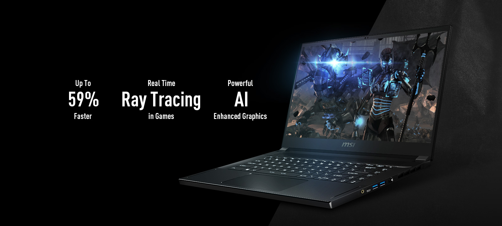 GS66 Stealth widely opened to left. An art background is on the screen. Text left it says: Up to 59% faster, Real Time Ray Tracing in Games, Powerful AI Enhanced Graphics