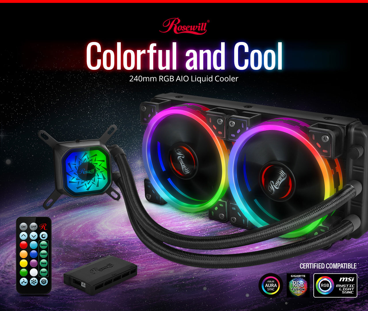 Rosewill PB240-RGB 240mm RGB AIO Liquid Cooler floating in space next to its remote, USB dock, badges for ASUS AURA SYNC, GIGABYTE RGB FUSION and MYSTIC LIGHT SYNC. Above the product is text that reads: Colorful and Cool