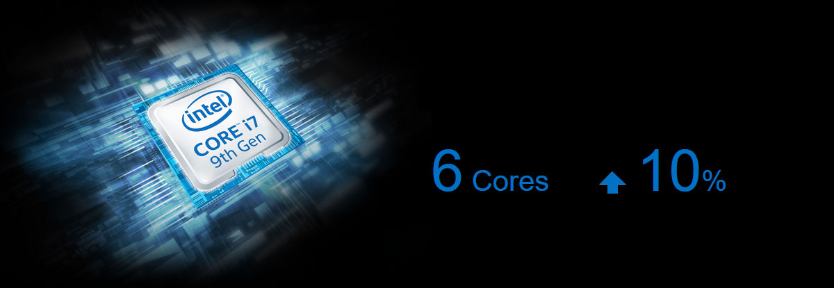 "At the left of this picture is a logo of 9th generation Intel Core i7. At the right are blue texts in black background reading as ""6 cores"" and ""?10%"""