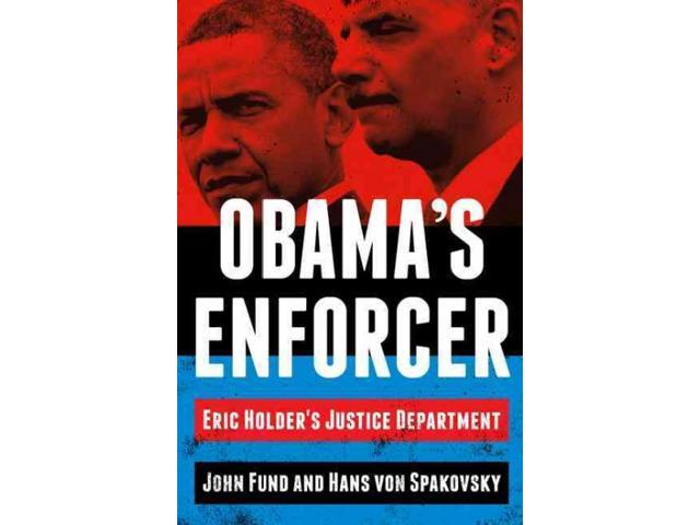 Obama's Enforcer Fund, John/ Von Spakovsky, Hans