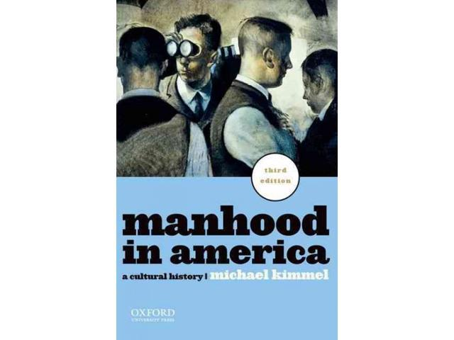 manhood in america Manhood in america has 265 ratings and 31 reviews melissa said: i really  enjoyed the book and it provided a good amount of insight into men and the chan.