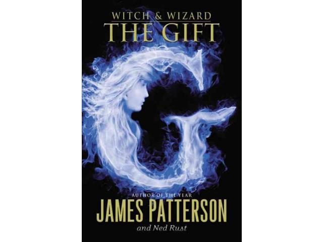 The Gift Witch and Wizard 1 Patterson, James/ Rust, Ned