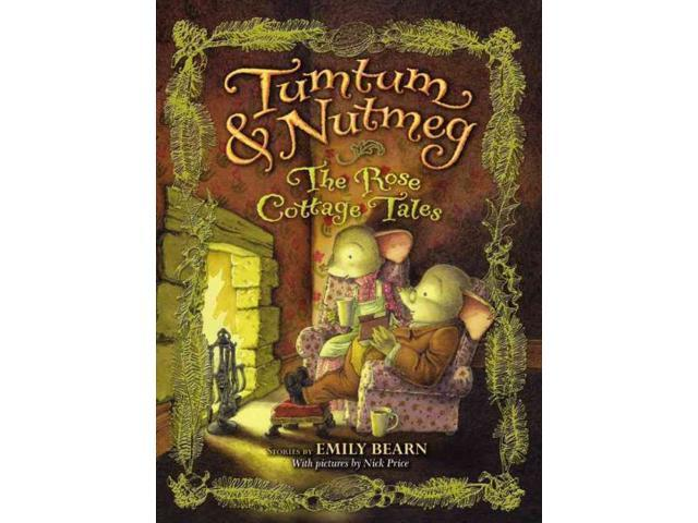 The Rose Cottage Tales Tumtum & Nutmeg 1 Bearn, Emily/ Price, Nick (Illustrator)