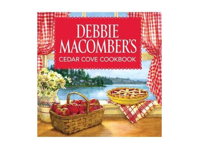 Debbie Macomber's Cedar Cove Cookbook by Debbie Macomber (2009, Hardcover)