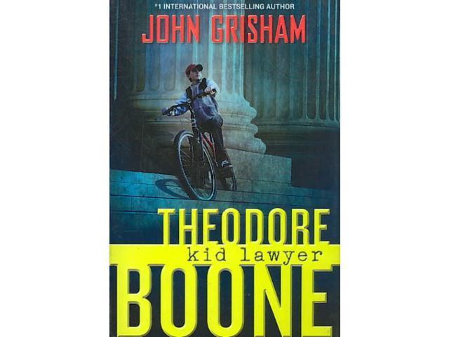 Theodore Boone Theodore Boone: Kid Lawyer 1 Grisham, John