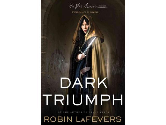 Dark Triumph His Fair Assassin Lafevers, Robin