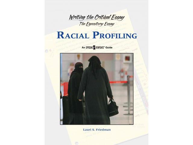 racial profiling essay introduction Free essay: introduction over the past several years racial profiling essay racial profiling the definition of racial profiling is prejudging someone by their ethnicity or racial profile based on the stereotypes that an ethnic group may carry.