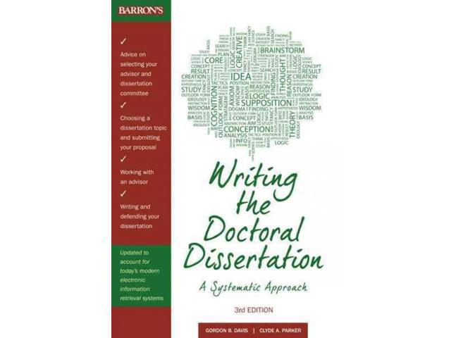 writing the doctoral dissertation by gordon b. davis Get this from a library writing the doctoral dissertation : a systematic approach [gordon b davis clyde alvin parker detmar w straub] -- the first book a.