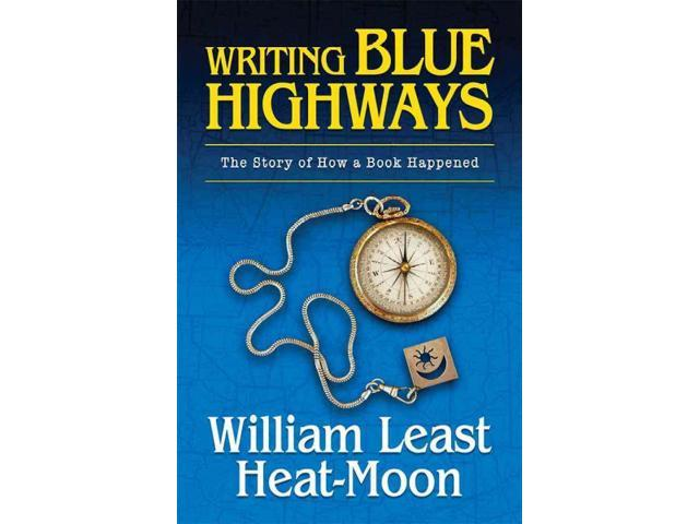 forgotten people of the blue highways essay Writing blue highways: the story of how a book happened [william least  heat-moon] on amazoncom free  ned stuckey-french, author of the  american essay in the american century any writer or  11 people found this  helpful.