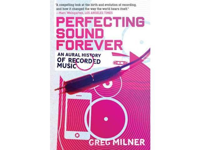 Perfecting Sound Forever Milner, Greg