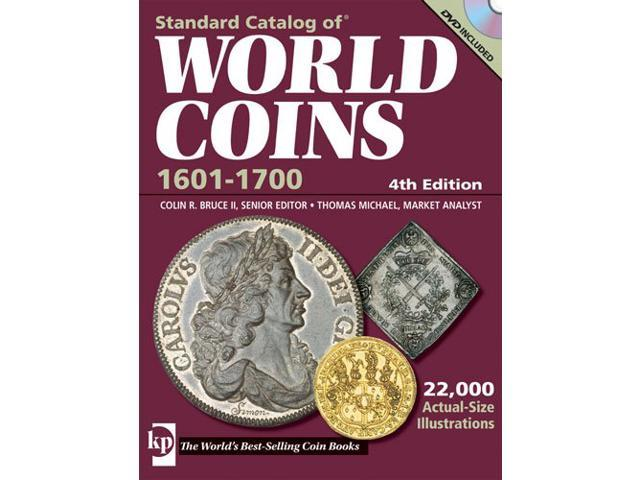 Standard Catalog Of World Coins 1601-1700 STANDARD CATALOG OF WORLD COINS 17TH CENTURY EDITION 1601-1700 4 PAP/DVD Bruce, Colin R., II/ Michael, Thomas/ Miller, Harry/ Cuhaj, George/ Dudley, Merna