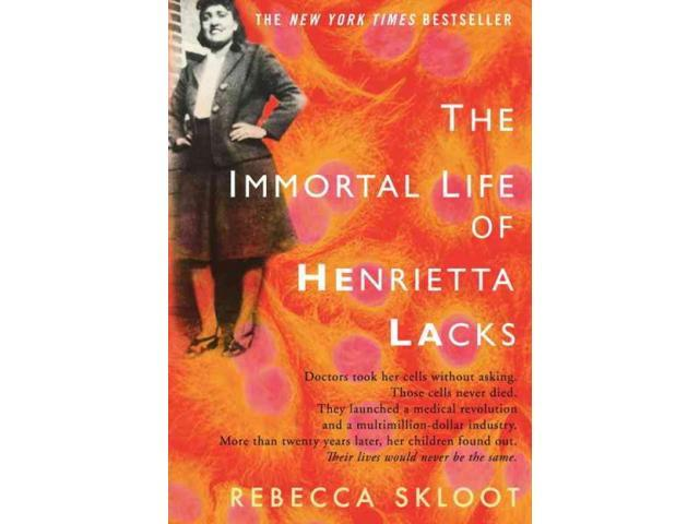 The Immortal Life of Henrietta Lacks 1 Skloot, Rebecca