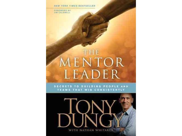 The Mentor Leader Dungy, Tony/ Whitaker, Nathan (Contributor)