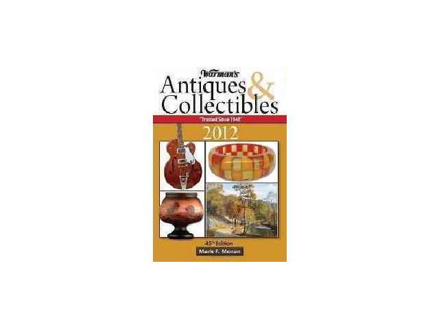 Warman's Antiques & Collectibles 2012 Price Guide Warman's Antiques and Collectibles Price Guide 45