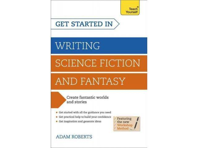 ... Writing Science Fiction and Fantasy Teach Yourself Roberts, Adam
