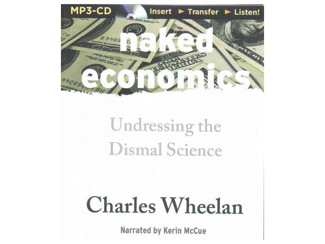 Naked economics undressing the dismal science galleries 85