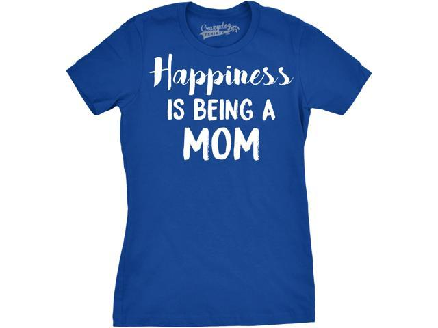 Womens Happiness Is Being a Mom Tshirt Funny Mothers Day Family Tee (Blue) M