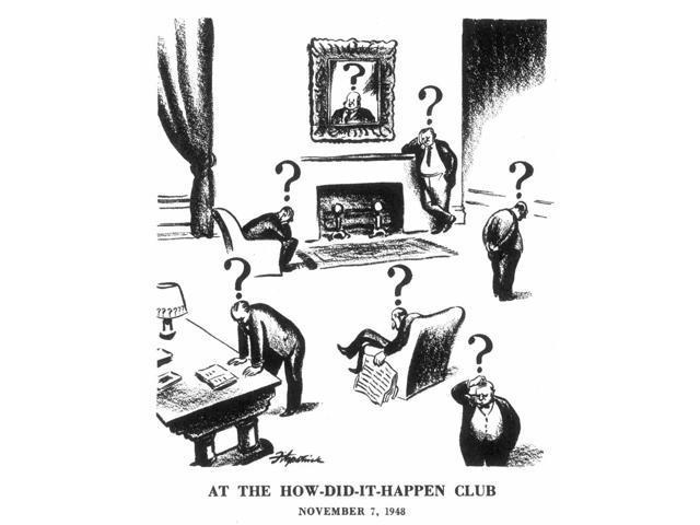 Presidential Campaign 1948 NAt The How-Did-It-Happen Club Cartoon 7 November 1948 By DR Fitzpatrick For The St Louis Post-Dispatch On President TrumanS Surprising Re-Election Earlier That Week Poster